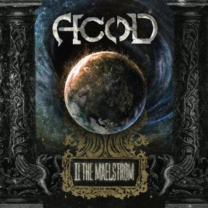 A.c.o.D - To the Maelstrom - (France) 2015 - Mixing, Mastering