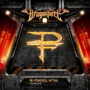 Dragonforce - Re-Powered Within (UK) 2018 - Remixing, Remastering