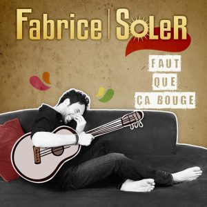 Fabrice Soler – Faut que ça bouge (France) 2015 Mixing, Mastering
