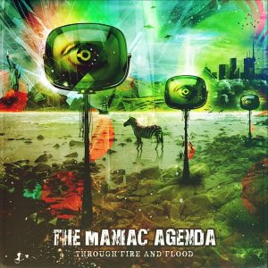 "The Maniac Agenda - ""Through Fire And Flood"" - (USA) 2013 - Mixing"