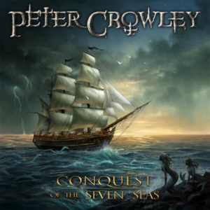 Peter Crowley - Conquest of the Seven Seas (France) 2016 - Mixing, Mastering
