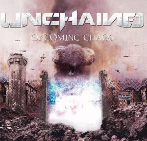 Unchained - Oncoming Chaos - 2011 -  Mixing, Mastering